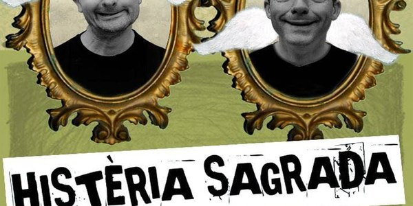 "Espectacle ""Histèria Sagrada"""