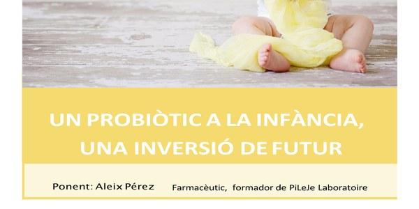 Xerrada: Un probiòtic a la infància