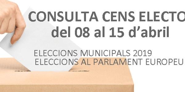 Consulta cens electoral eleccions municipals i eleccions al parlament europeu 2019